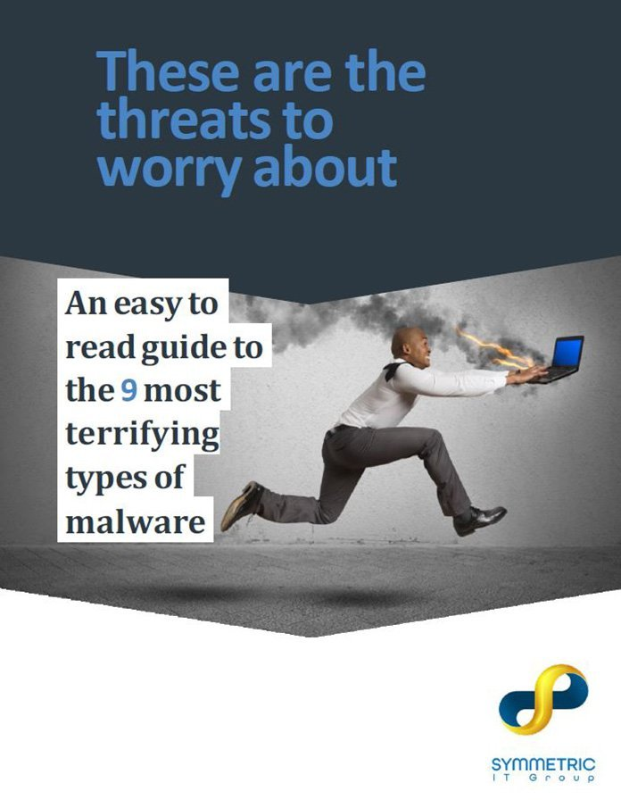 Symmetric IT Group - Most Dangerous Types of Malware