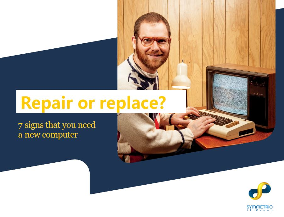 Symmetric IT Group - Repair or Replace